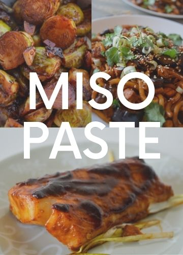 3 pictures of recipes with miso paste; text overlay: miso paste